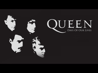 Queen - Days of Our Lives Дни наших жизней (2011)