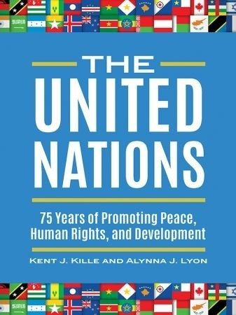 The United Nations - Kent J Kille