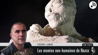 Quantic Planète : Les momies non humaines de Nazca - Thierry Jamin - Partie 2