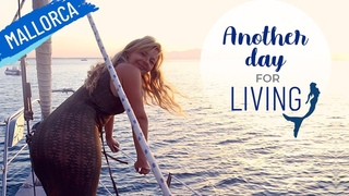 Ep84 ANOTHER DAY FOR LIVING Sailing Mediterranean Sea, Mallorca