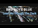 Bad Boys Blue - Lead Me Trough The Dark l Time Lapse Videomix