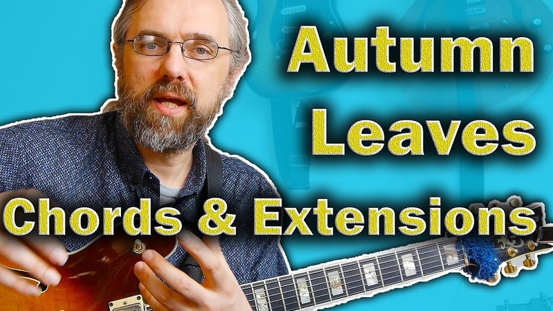Autumn Leaves Chords 5 Useful ways to unlock Extensions
