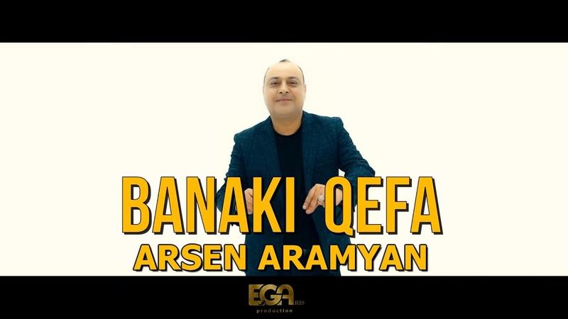 Arsen Aramyan Banaki Qefa