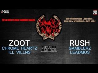 | << ZOOT v RUSH / 1 on 1 Final / Ulsan Summer Warz Vol.6 /| <<