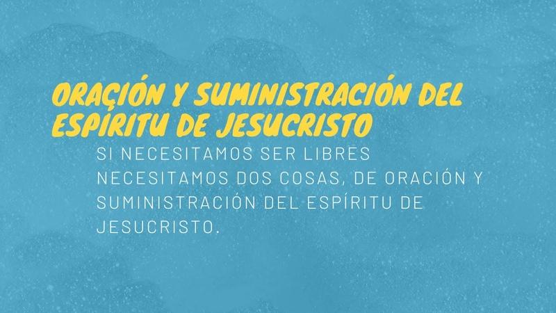 🍞 17 Oración y suministración del Espíritu de Jesucristo