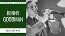 Benny Goodman - Greatest Hits (FULL ALBUM - GREATEST AMERICAN JAZZ CLARINETIST)