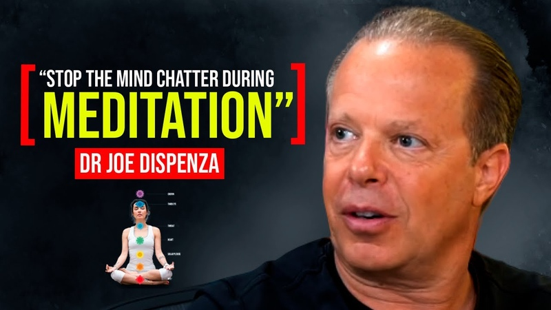 Dr Joe Dispenza Control Your Thoughts And Mind Chattering During Meditation